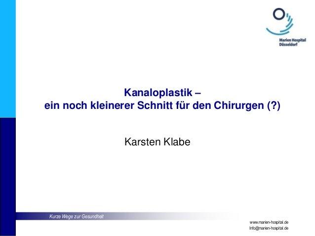 Kurze Wege zur Gesundheit www.marien-hospital.de Info@marien-hospital.de Kanaloplastik – ein noch kleinerer Schnitt für de...