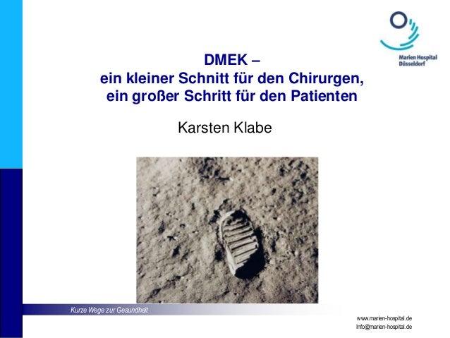 Kurze Wege zur Gesundheit www.marien-hospital.de Info@marien-hospital.de DMEK – ein kleiner Schnitt für den Chirurgen, ein...