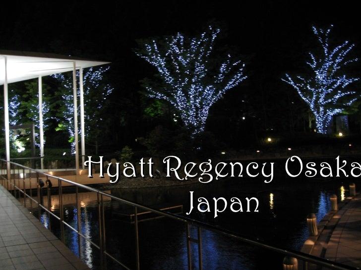 Hyatt Regency Osaka        Japan