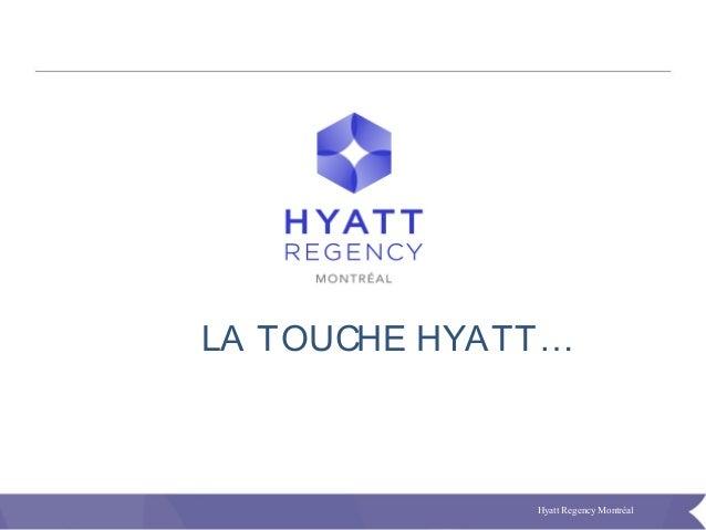 Hyatt Regency MontréalLA TOUCHE HYATT…