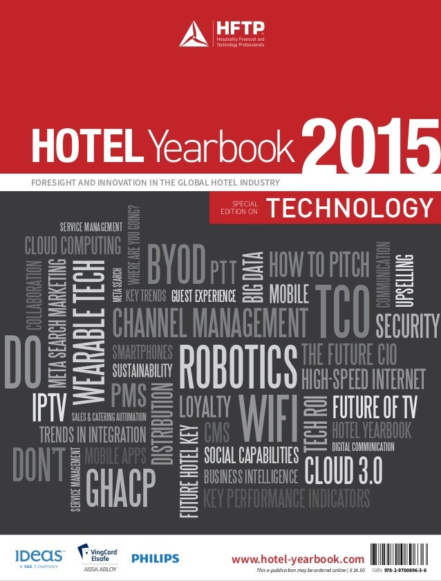 TECHNOLOGYSPECIAL EDITION ON S FORESIGHT AND INNOVATION IN THE GLOBAL HOTEL INDUSTRY 2015HOTELYearbook www.hotel-yearbook....