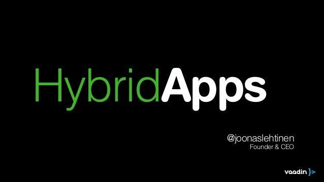 HybridApps @joonaslehtinen Founder & CEO