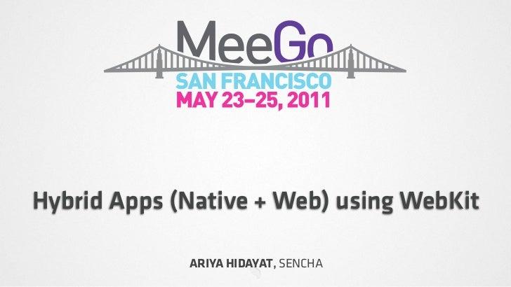 Hybrid Apps (Native + Web) using WebKit             ARIYA HIDAYAT, SENCHA