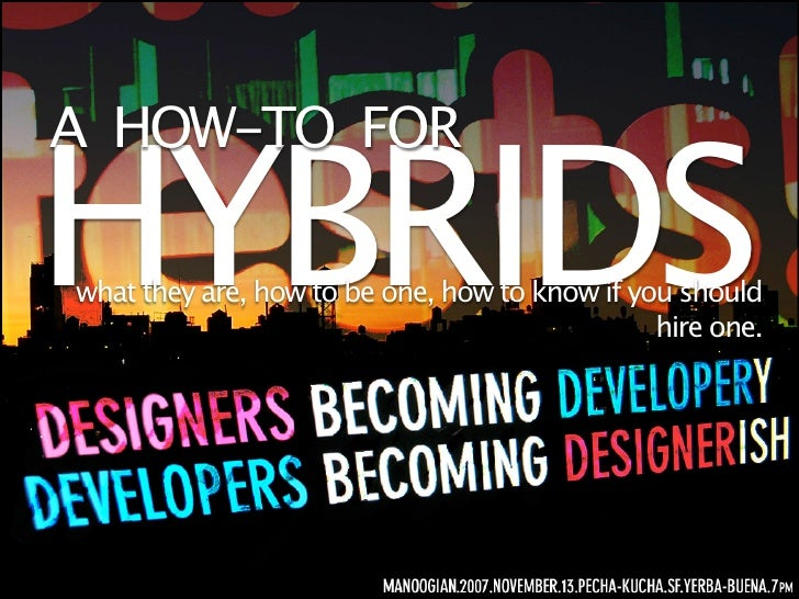 A HOW-TO FOR  HYBRIDS what they are, how to be one, how to know if you should                                             ...