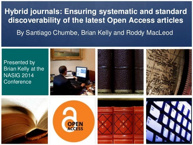 Hybrid journals: Ensuring systematic and standard discoverability of the latest Open Access articles By Santiago Chumbe, B...