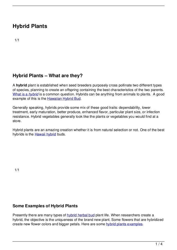 Hybrid Plants 1/1Hybrid Plants – What are they?A hybrid plant is established when seed breeders purposely cross pollinate ...