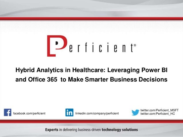 Hybrid Analytics in Healthcare: Leveraging Power BI  and Office 365 to Make Smarter Business Decisions  facebook.com/perfi...