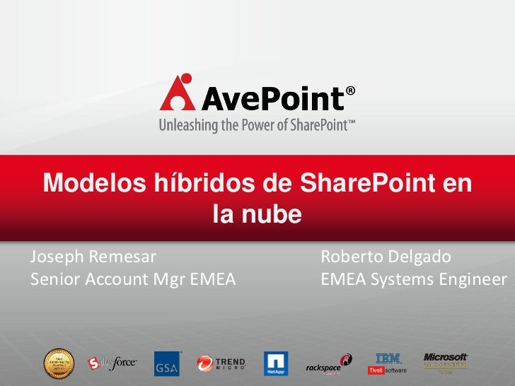 Modelos híbridos de SharePoint en              la nubeJoseph Remesar            Roberto DelgadoSenior Account Mgr EMEA   E...