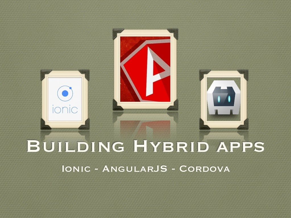 Creating an hybrid app in minutes with Ionic Framework