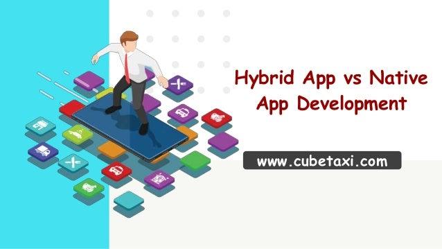 www.cubetaxi.com Hybrid App vs Native App Development
