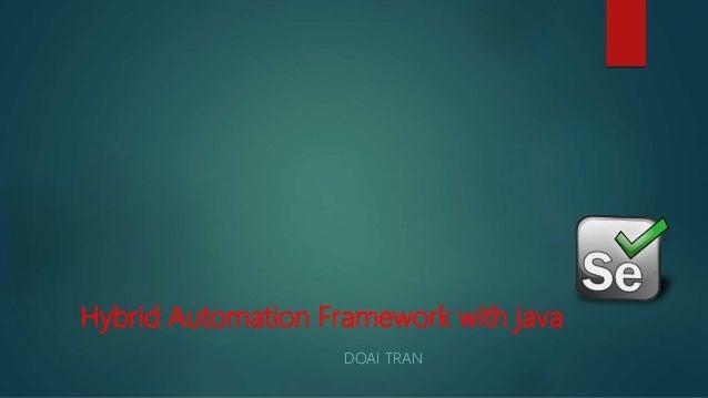 Hybrid Automation Framework with java DOAI TRAN