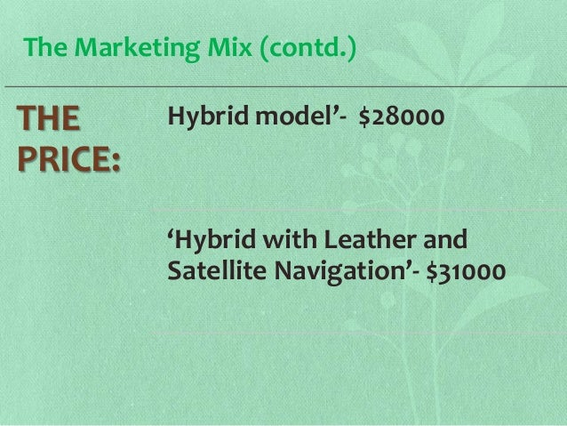 """marketing plan hybrid car essay Marketing plan honda motors hereby launches the all new family honda ec crv, the new eco friendly car that makes others """"go green"""" with envy for oxygen is priceless."""