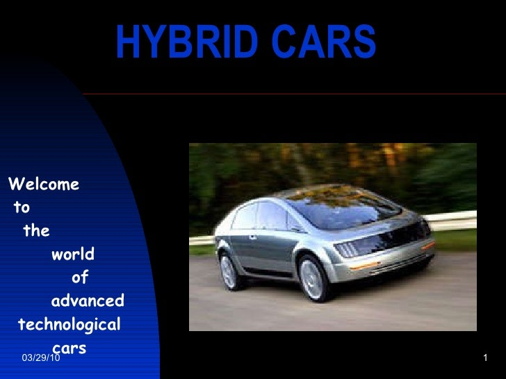 HYBRID   CARS Welcome  to  the  world  of  advanced technological cars