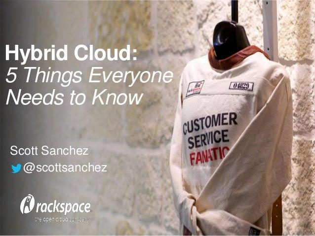 Hybrid Cloud: 5 Things Everyone Needs to Know Scott Sanchez @scottsanchez