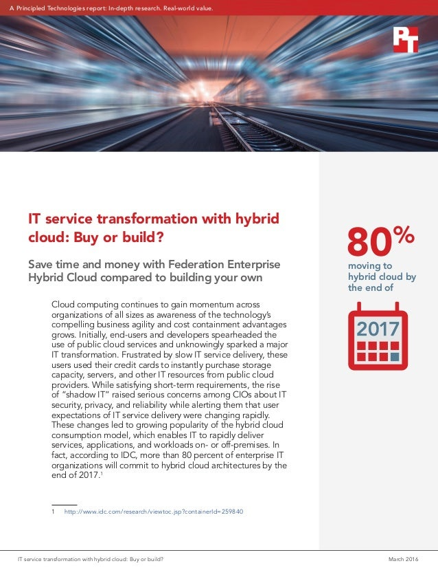IT service transformation with hybrid cloud: Buy or build?	 March 2016 A Principled Technologies report: In-depth research...