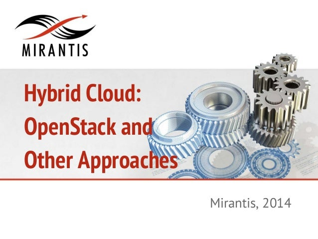 Hybrid Cloud: OpenStack and Other Approaches Mirantis, 2014
