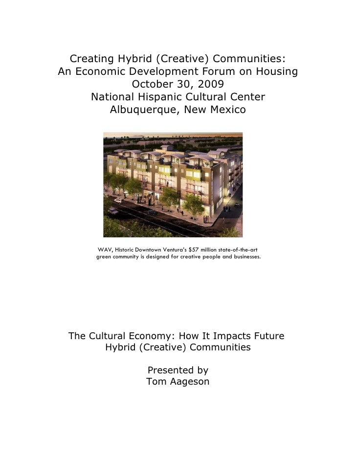 Creating Hybrid (Creative) Communities: An Economic Development Forum on Housing              October 30, 2009       Natio...