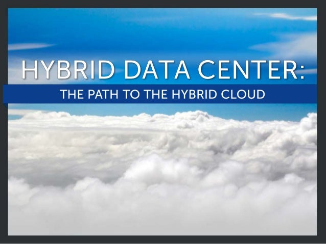What is the  HYBRID DATA CENTER?  THE BEST OF ALL 3 WORLDS