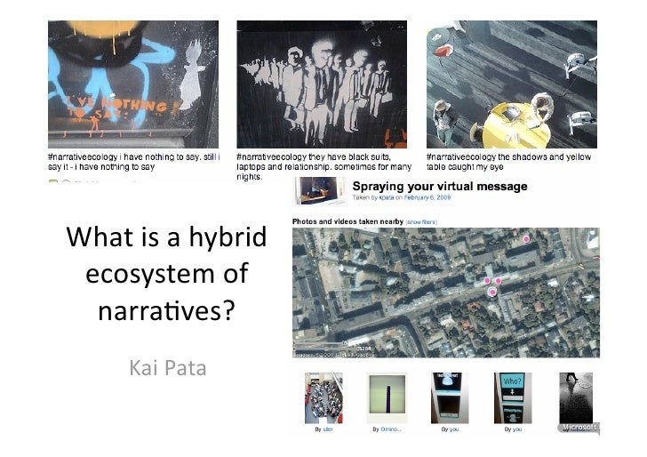 What is a hybrid   ecosystem of    narra2ves?       Kai Pata