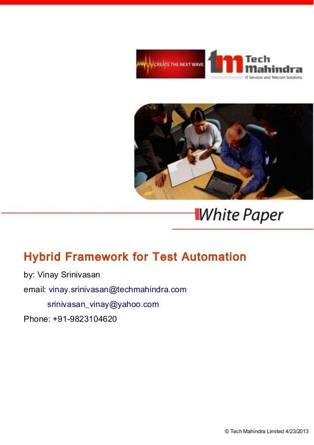 Hybrid Framework for Test Automationby: Vinay Srinivasanemail: vinay.srinivasan@techmahindra.com      srinivasan_vinay@yah...