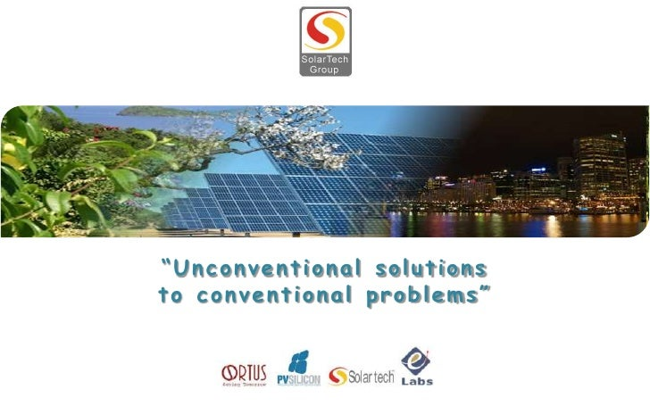 """Unconventional solutionsto conventional problems"""