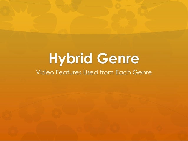 Hybrid GenreVideo Features Used from Each Genre