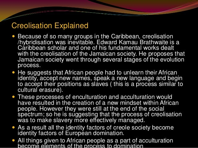 creolisation in the caribbean Title: creolisation and creole societies: a cultural nationalist view of caribbean social history created date: 20160809103202z.