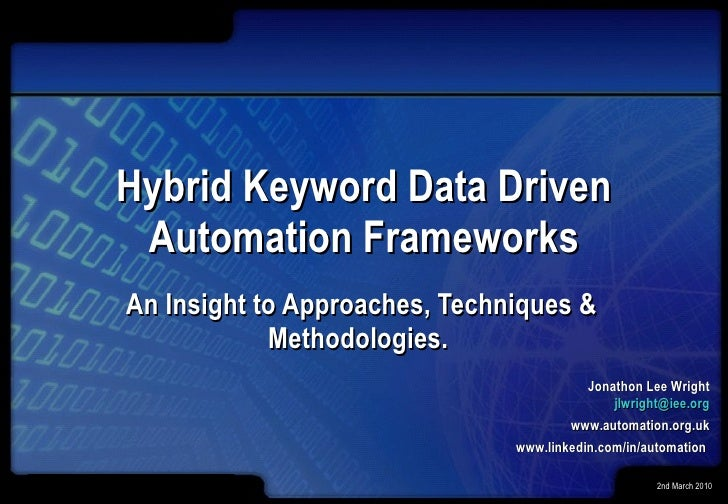 Hybrid Keyword Data Driven Automation Frameworks An Insight to Approaches, Techniques & Methodologies.  Jonathon Lee Wrigh...