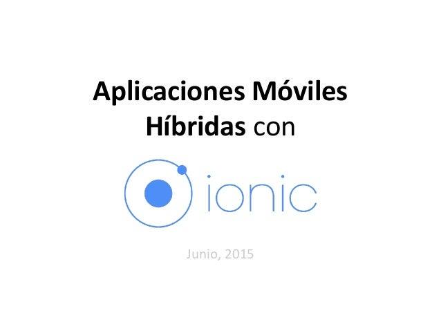 Aplicaciones Móviles Híbridas con Junio, 2015