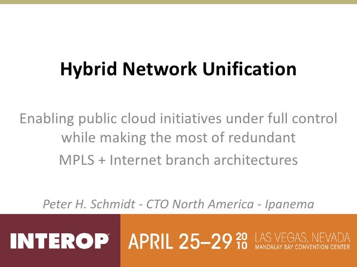 Hybrid Network Unification  Enabling public cloud initiatives under full control       while making the most of redundant ...