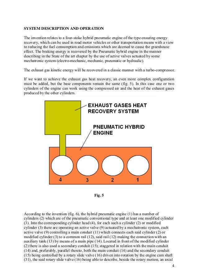 4 SYSTEM DESCRIPTION AND OPERATION The invention relates to a four-stoke hybrid pneumatic engine of the type ensuring ener...