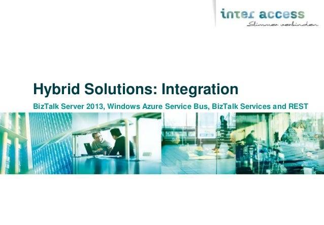 Hybrid Solutions: Integration BizTalk Server 2013, Windows Azure Service Bus, BizTalk Services and REST