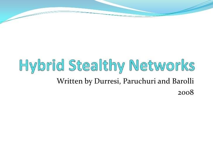Written by Durresi, Paruchuri and Barolli                                    2008