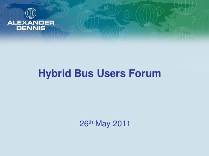 Hybrid Bus Users Forum       26th May 2011
