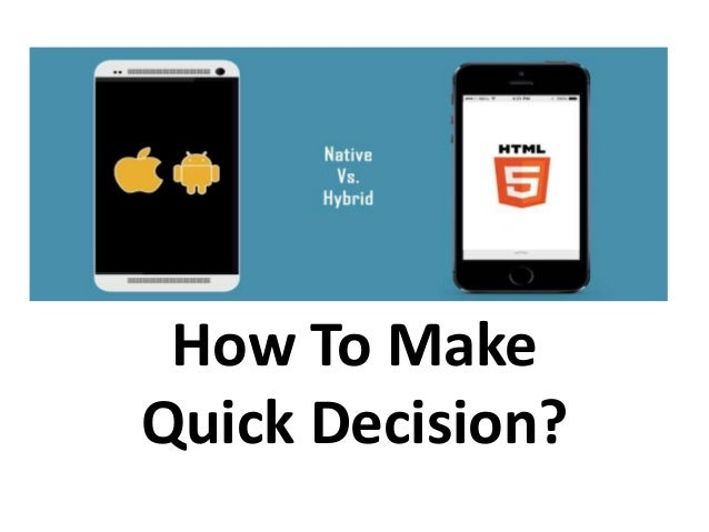 Hybrid Vs Native Apps How To Make Quick Decision?