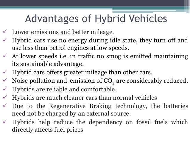 the advantages and disadvantages of hybrid cars This study continues the hybrid electric vehicle working group (wg) project in   of its electric range capability), much of the operating cost advantage is lost.