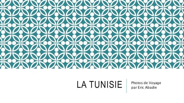 LA TUNISIE Photos de Voyage par Eric Abadie