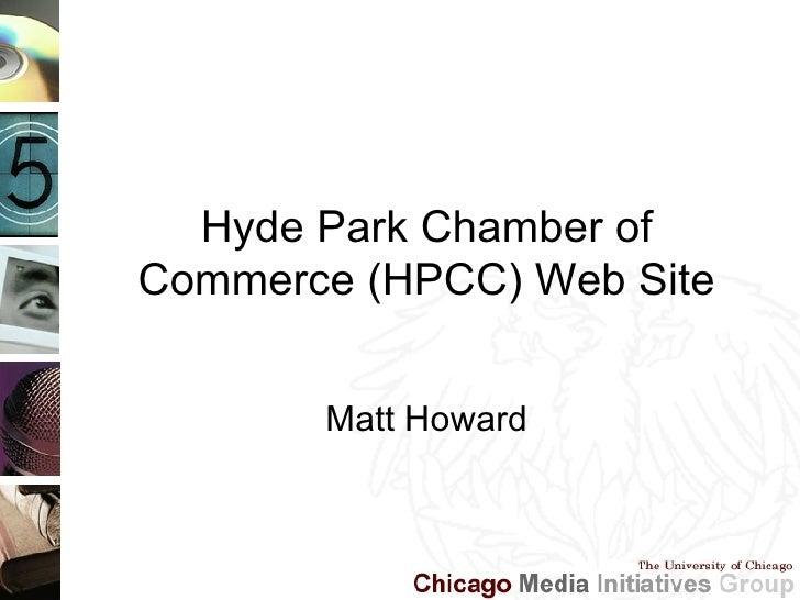 Hyde Park Chamber of Commerce (HPCC) Web Site Matt Howard