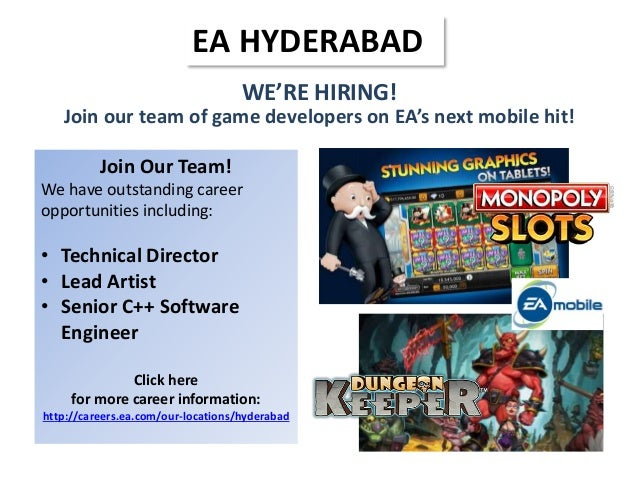 WE'RE HIRING! Join our team of game developers on EA's next mobile hit! EA HYDERABAD Join Our Team! We have outstanding ca...