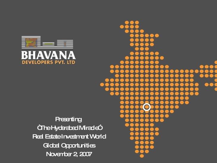 """<ul><li>Presenting  </li></ul><ul><li>"""" The Hyderabad Miracle"""" </li></ul><ul><li>Real Estate Investment World </li></ul><u..."""