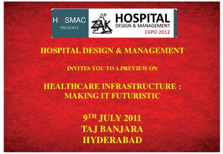 HOSPITAL DESIGN & MANAGEMENT <br />INVITES YOU TO A PREVIEW ON <br />HEALTHCARE INFRASTRUCTURE : <br />MAKING IT FUTURISTI...