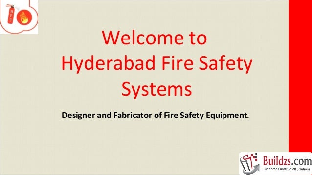 Welcome to Hyderabad Fire Safety Systems Designer and Fabricator of Fire Safety Equipment.