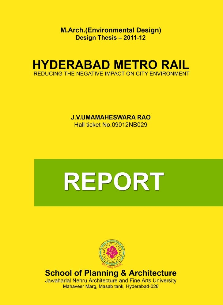 DEPARTMENT OF ARCHITECTURE            I certify that the Design Thesis entitled HYDERABAD METRO RAIL:REDUCING THE NEGATIVE...