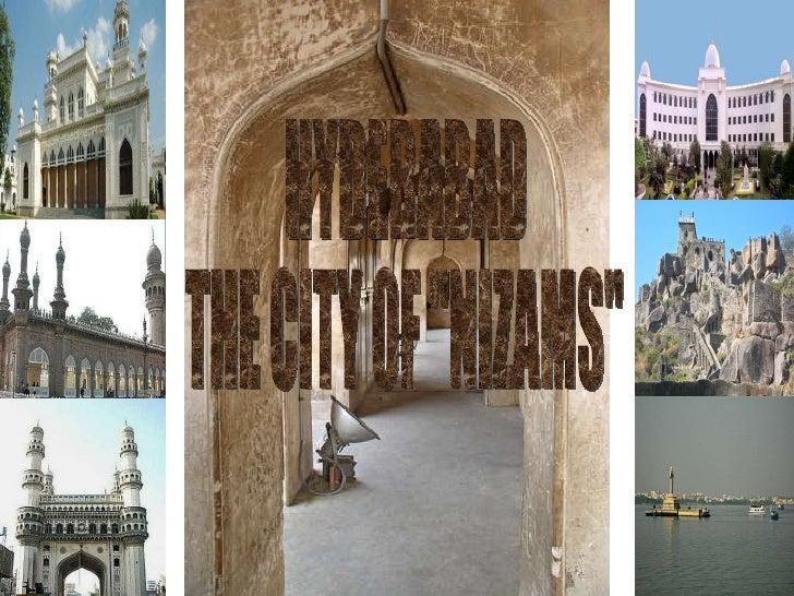 "HYDERABAD THE CITY OF ""NIZAMS"""