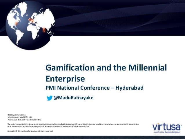 2000 West Park Drive  Westborough MA 01581 USA  Phone: 508 389 7300 Fax: 508 366 9901  Gamification and the Millennial  En...