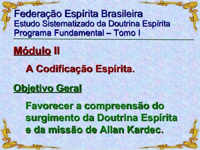 Federação Espírita BrasileiraFederação Espírita Brasileira Estudo Sistematizado da Doutrina EspíritaEstudo Sistematizado d...