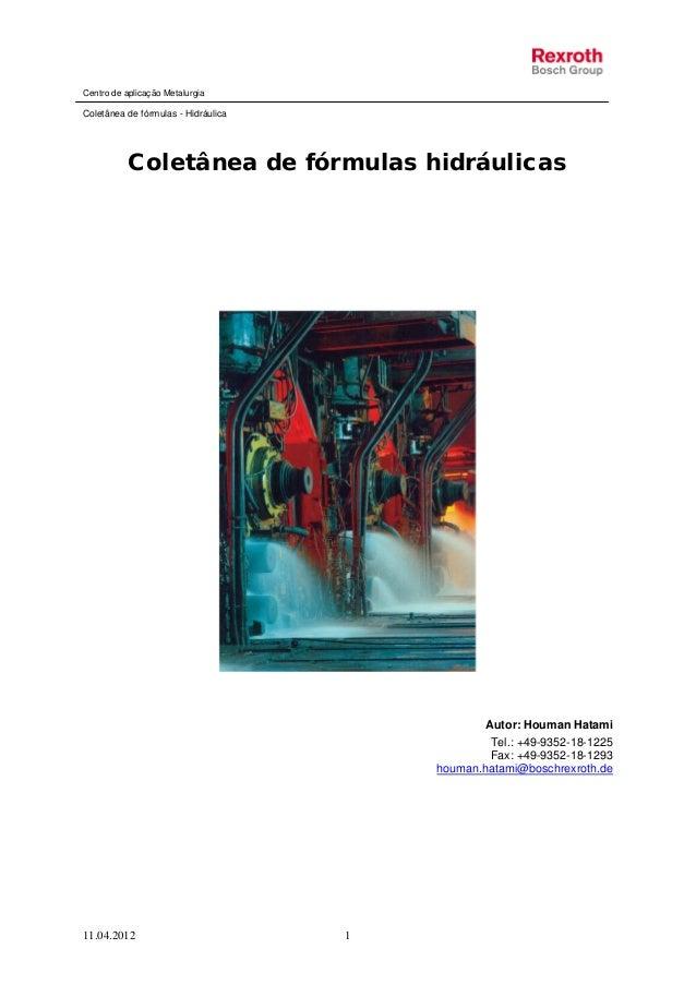 Centro de aplicação MetalurgiaColetânea de fórmulas - Hidráulica11.04.2012 1Coletânea de fórmulas hidráulicasAutor: Houman...