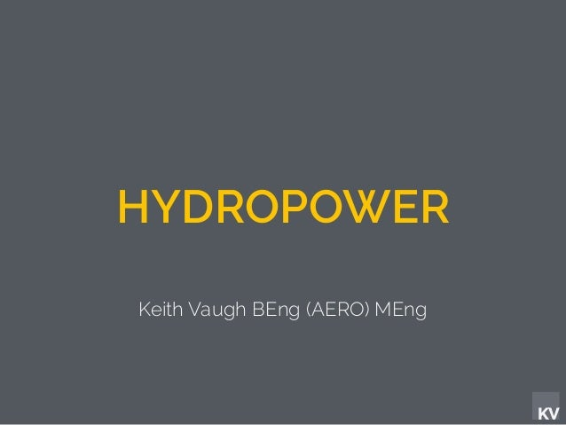 KV HYDROPOWER Keith Vaugh BEng (AERO) MEng