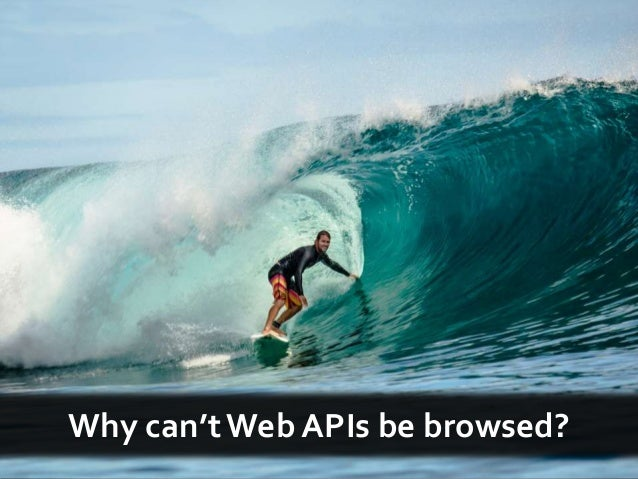 Why can't Web APIs be browsed?