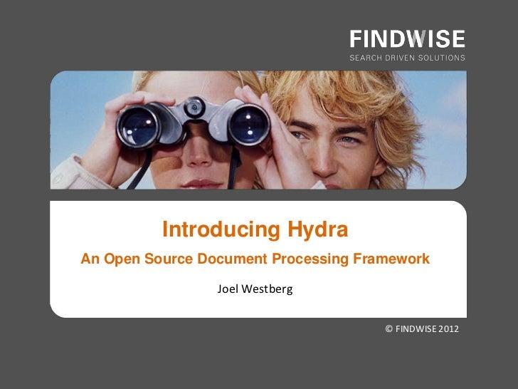 Introducing HydraAn Open Source Document Processing Framework                 Joel Westberg                               ...